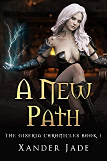 A New Path: The Giseria Chronicles Book 1
