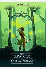 Vera Cruz: e o espelho sagrado eBook Kindle