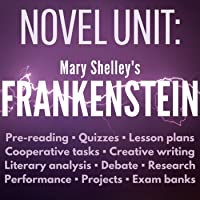 Novel Unit for Frankenstein: Lesson Plans, Quizzes, Assignments, Projects, and More