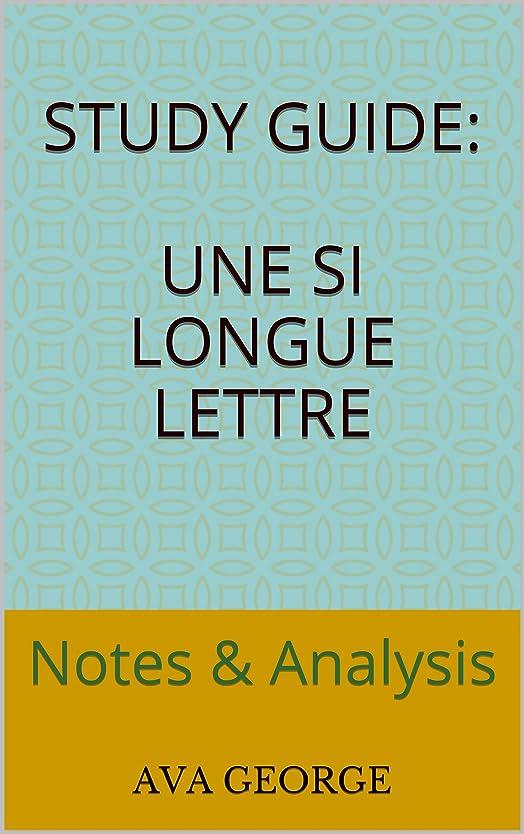 混乱消化部分的にStudy Guide: Une si longue lettre: Notes & Analysis (English Edition)