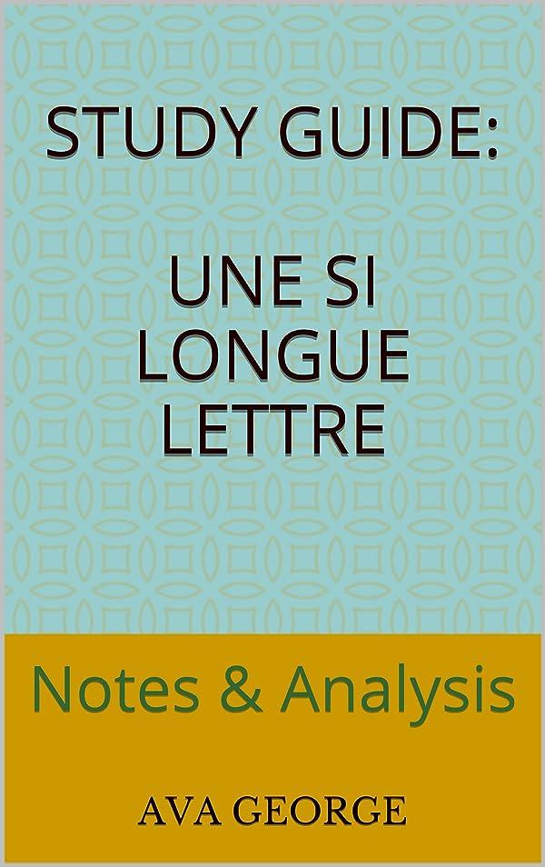 前学校の先生一方、Study Guide: Une si longue lettre: Notes & Analysis (English Edition)