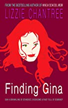 Finding Gina: Escape with a magical story, full of love, friendship and hope.