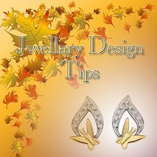 Jwellary Design Tips
