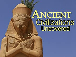 Ancient Civilizations Uncovered