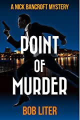 POINT OF MURDER (A Nick Bancroft Mystery Book 4) Kindle Edition