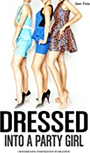 Dressed into a Party Girl: Crossdressing, Feminization, Humiliation