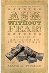 Ask Without Fear! A simple guide to connecting donors with what matters to them most Kindle Edition