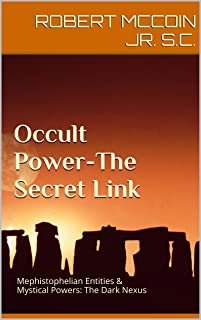 Occult Power-The Secret Link: Mephistophelian Entities & Mystical Powers: The Dark Nexus (English Edition)