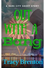 Out With A Bang Kindle Edition