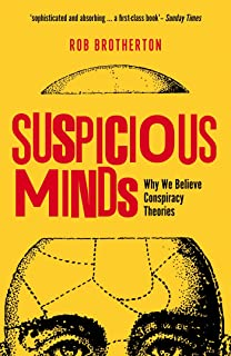 Suspicious Minds: Why We Believe Conspiracy Theories