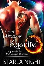 Onyx Dragons: Kyanite (7 Virgin Brides for 7 Weredragon Billionaires Book 3)