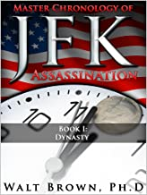 Master Chronology of JFK Assassination Book I: Dynasty