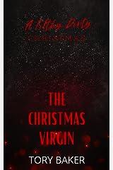 The Christmas Virgin (A Filthy Dirty Christmas) Kindle Edition