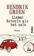 Lieber Rotwein als tot sein: Roman (German Edition