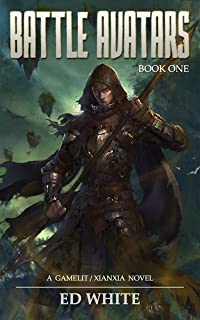 Battle Avatars: A Gamelit Xianxia (Book 1)