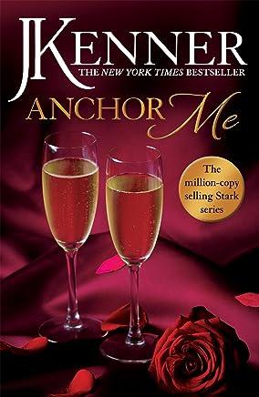 Anchor Me: Stark Series Book 4
