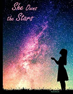 """She Owns the Stars Sketchbook: Galaxy Space Themed Artist Book for Her - Blank Sketch Pad Tablet - 8.5"""" x 11"""", 108 pages -..."""