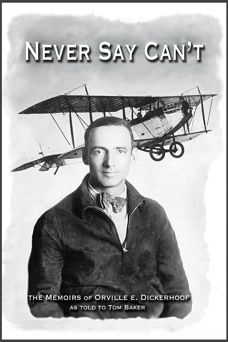 ポータル機関クリアNever Say Can't: The Memoirs of Orville E. Dickerhoof as Told to Tom Baker (English Edition)