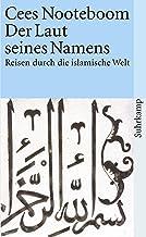 Der Laut seines Namens: Reisen durch die islamische Welt: 3668