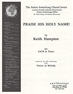 Praise HIs Holy Name! - by Keith Hampton for SATB & Piano