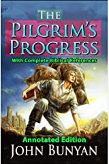 The Pilgrim's Progress (Annotated Edition): With Complete Biblical References Kindle Edition