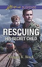 Rescuing His Secret Child (True North Heroes)
