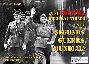 ¿Y si España hubiera entrado en  LA SEGUNDA  GUERRA MUNDIAL? Capitulo I. Operación Félix.