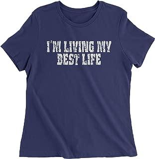 I'm Living My Best Life Womens T-Shirt