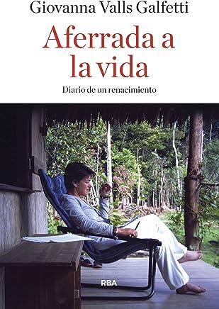 Aferrada a la vida (OTROS NO FICCIÓN) (Spanish Edition)