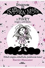 Diviértete con Isadora y Pinky. Juegos y actividades (Isadora Moon) (Spanish Edition) Kindle Edition
