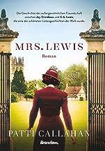 Mrs. Lewis: Die Geschichte der außergewöhnlichen Freundschaft zwischen Joy Davidman und C.S. Lewis, die eine der schönsten Liebesgeschichten der Welt wurde. (German Edition)