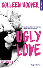 Ugly Love Episode 3 (French Edition)