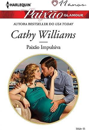 Paixão Impulsiva (Harlequin Paixão Glamour Livro 5)