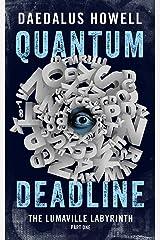 Quantum Deadline (Lumaville Labyrinth Book 1) Kindle Edition