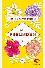 Unter Freunden: Roman (German Edition) Kindle Edition