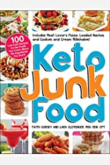 Keto Junk Food: 100 Low-Carb Recipes for the Foods You Crave—Minus the Ingredients You Don't! Kindle Edition