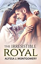 The Irresistible Royal (Royal Affairs Book 4)