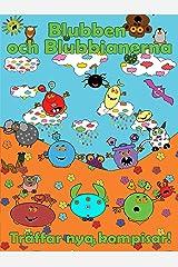 Blubben och Blubbianerna träffar nya kompisar: Blubben och Blubbianernas Äventyr (Blubben och Blubbianernas e-äventyr Book 1) (Swedish Edition) Kindle Edition