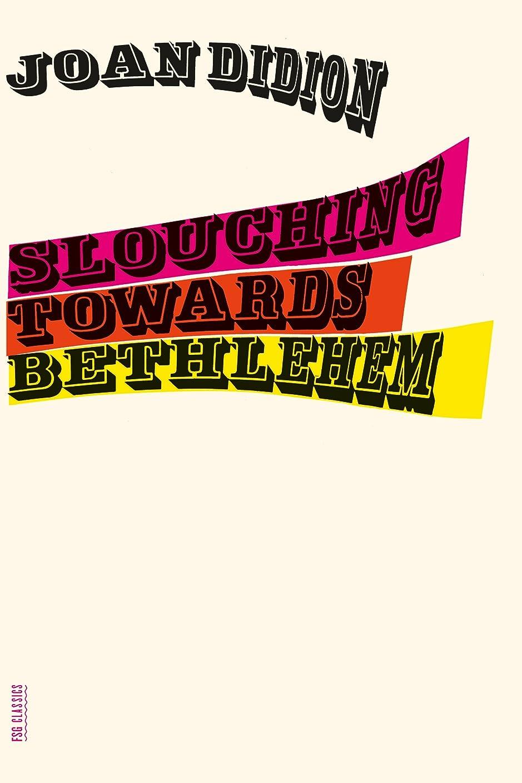 孤独好き問い合わせSlouching Towards Bethlehem: Essays (FSG Classics)