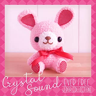 Crystal Sound - ever free | J-Pop Collection