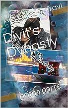 Divit's Dynasty: prima parte (Erkenci kus e poi.. Vol. 5) (Italian Edition)