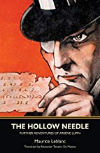 The Hollow Needle: Further Adventures of Arsène Lupin (Warbler Classics Annotated Edition)