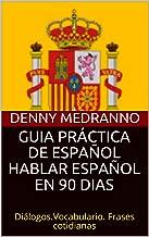 Guia Práctica De Español Hablar Español En 90 Dias Diálogos