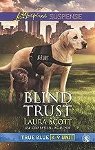 Blind Trust: Faith in the Face of Crime (True Blue K-9 Unit)
