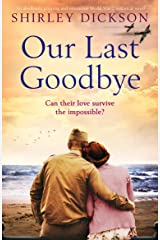 Our Last Goodbye: An absolutely gripping and emotional World War 2 historical novel Kindle Edition