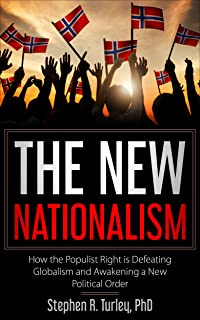 The New Nationalism: How the Populist Right is Defeating Globalism and Awakening a New Political Order (nationalism, popul...
