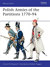 Polish Armies of the Partitions 1771-94 (Men-at-Arms, Vol. 485)