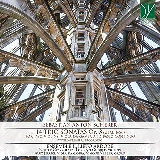 Sebastian Anton Scherer: 14 Trio Sonatas Op.3 (For Two Violins, Viola Da Gamba and Basso Continuo)