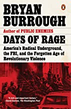 Days of Rage: America's Radical Underground, the FBI, and the Forgotten Age of Revolutionary Violence PDF