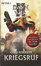 Kriegsruf - Dawn of War II: Warhammer 40.000-Roman: Dawn of War 02. Roman